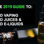 Le Guide 2019 de l'huile de cémentation CBD, du jus de vape CBD et du e-liquide CBD
