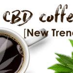 Qu'est-ce que le café CBD? Comment la tendance café de la CDB a commencé