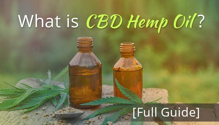 What is CBD Hemp Oil? [Full Guide]